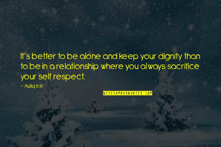 Being Single Quotes By Auliq Ice: It's better to be alone and keep your
