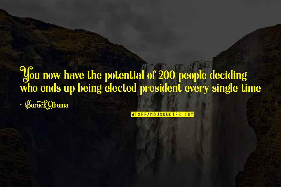 Being Single Quotes By Barack Obama: You now have the potential of 200 people