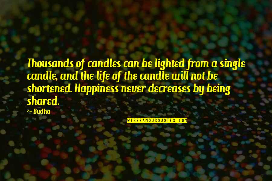 Being Single Quotes By Budha: Thousands of candles can be lighted from a