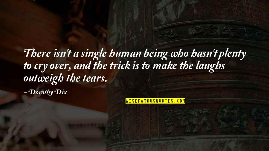 Being Single Quotes By Dorothy Dix: There isn't a single human being who hasn't