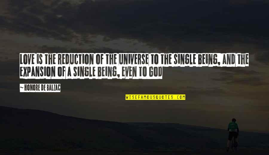 Being Single Quotes By Honore De Balzac: Love is the reduction of the universe to