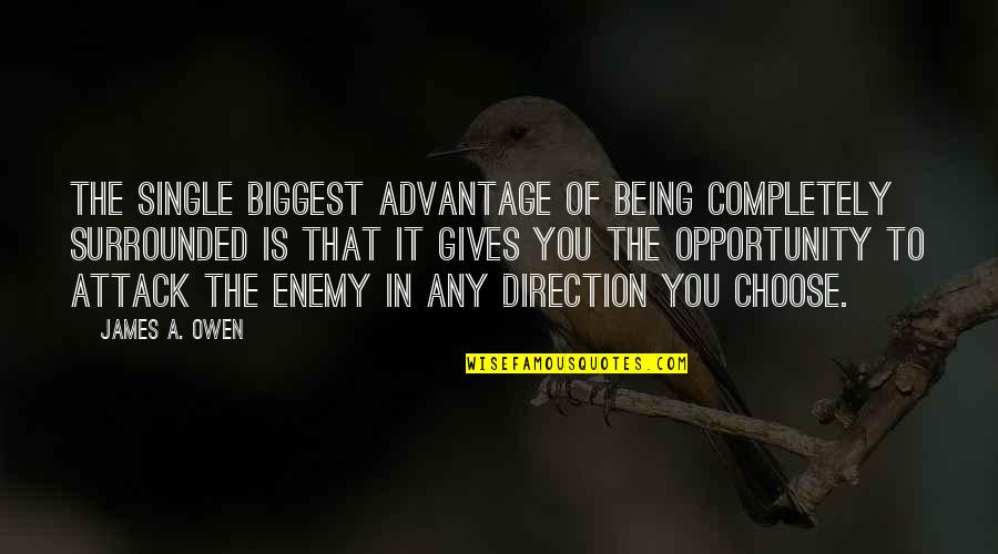 Being Single Quotes By James A. Owen: The single biggest advantage of being completely surrounded