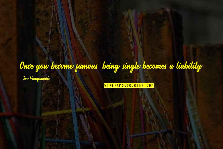 Being Single Quotes By Joe Manganiello: Once you become famous, being single becomes a