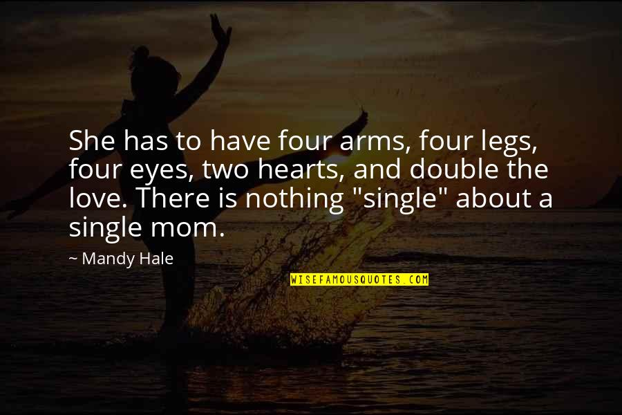 Being Single Quotes By Mandy Hale: She has to have four arms, four legs,