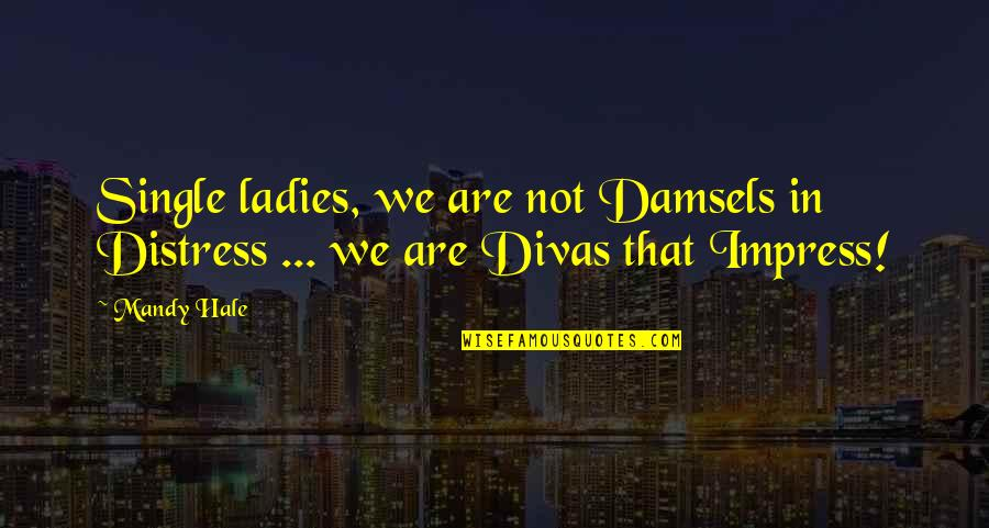 Being Single Quotes By Mandy Hale: Single ladies, we are not Damsels in Distress