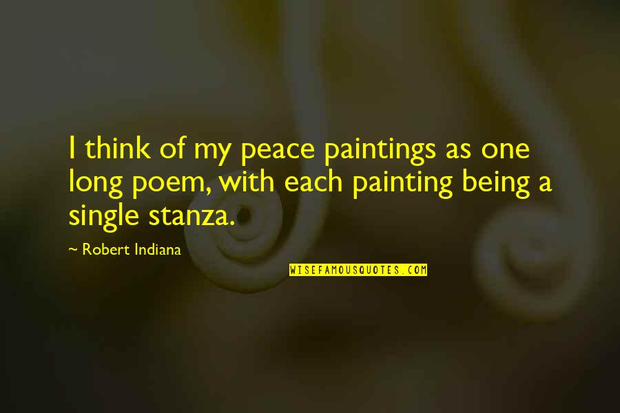 Being Single Quotes By Robert Indiana: I think of my peace paintings as one