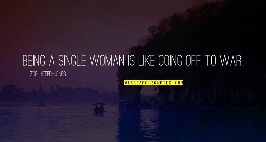 Being Single Quotes By Zoe Lister-Jones: Being a single woman is like going off