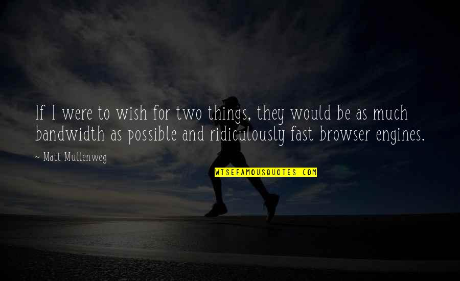 Being Sleepy At Work Quotes By Matt Mullenweg: If I were to wish for two things,