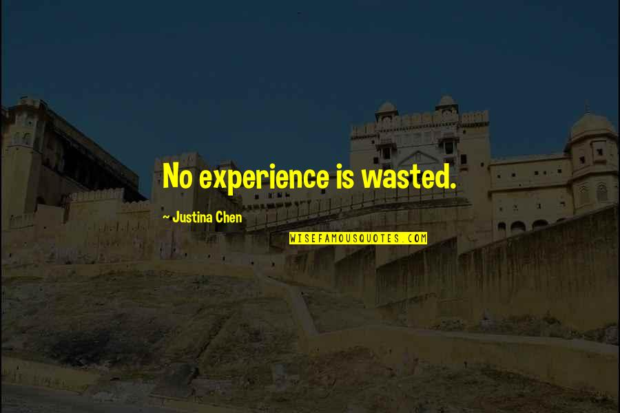 Being Sold Out Quotes By Justina Chen: No experience is wasted.