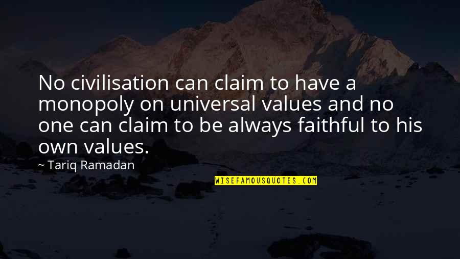 Being Sold Out Quotes By Tariq Ramadan: No civilisation can claim to have a monopoly