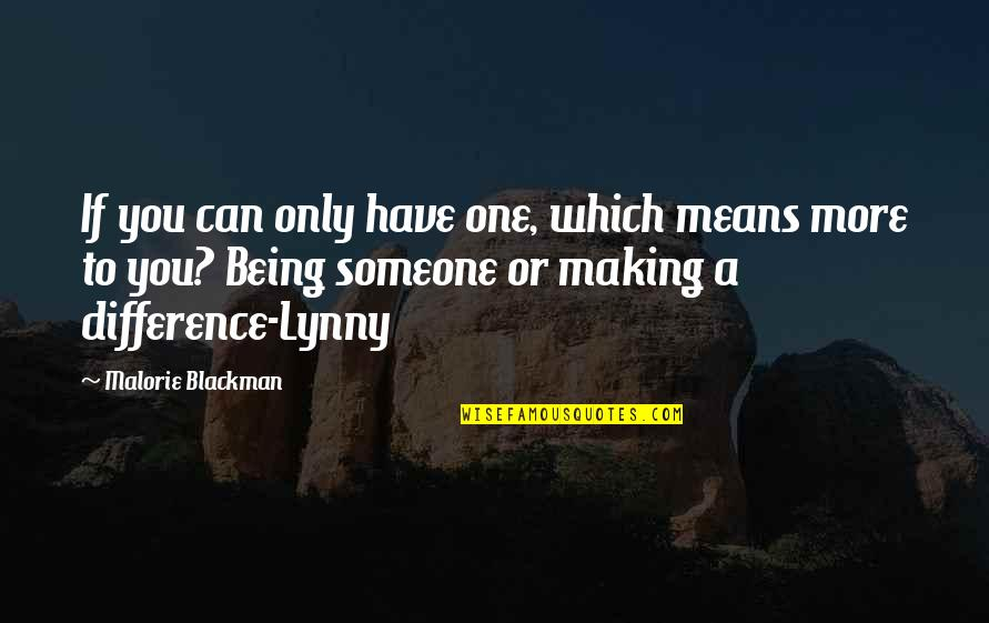 Being Someone's Only One Quotes By Malorie Blackman: If you can only have one, which means