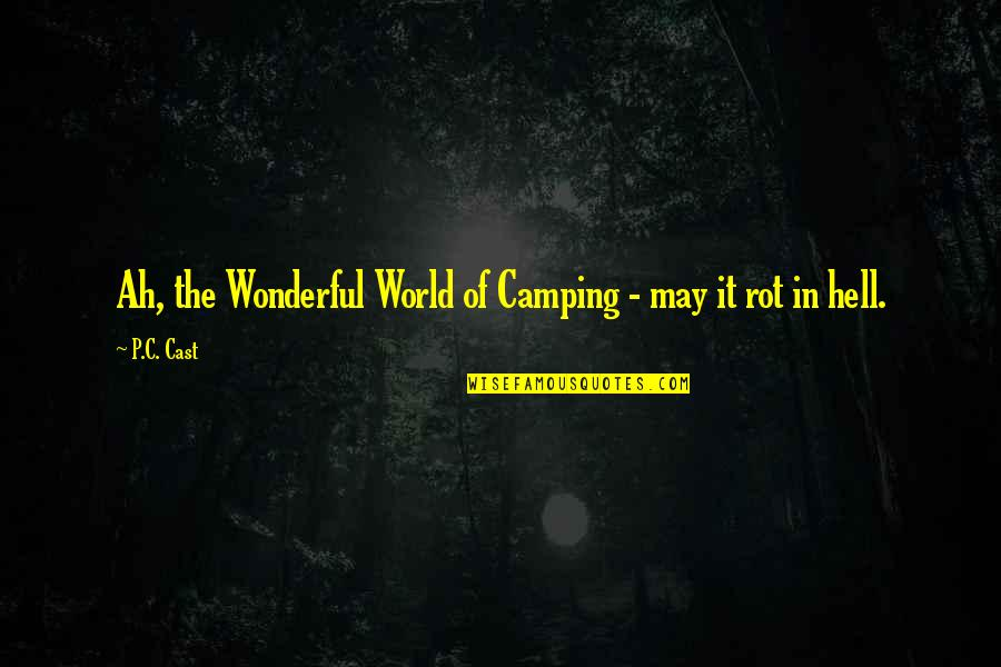Being Someone's Sunshine Quotes By P.C. Cast: Ah, the Wonderful World of Camping - may