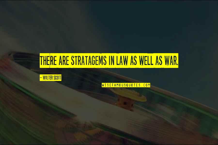 Being Stressed Out Tumblr Quotes By Walter Scott: there are stratagems in law as well as