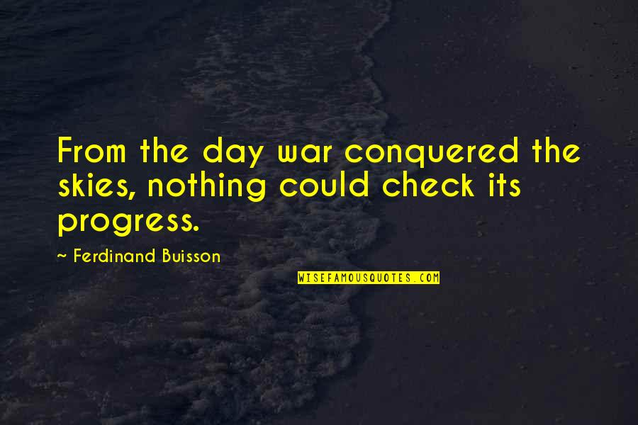 Being Strong In Times Of Adversity Quotes By Ferdinand Buisson: From the day war conquered the skies, nothing