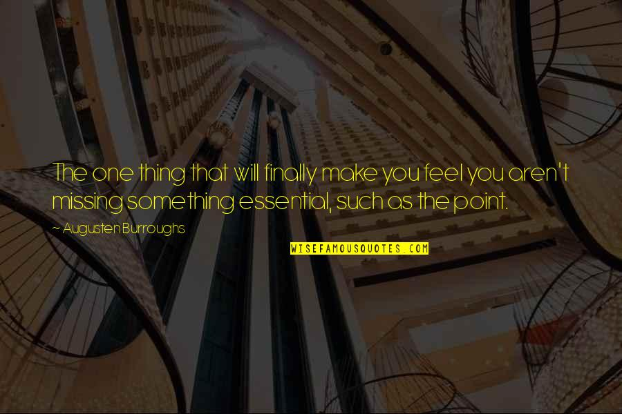 Being Successful Someday Quotes By Augusten Burroughs: The one thing that will finally make you