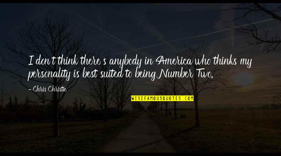 Being Suited Up Quotes By Chris Christie: I don't think there's anybody in America who