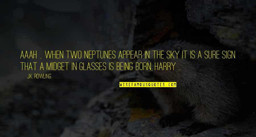 Being Sure Quotes By J.K. Rowling: Aaah ... when two Neptunes appear in the