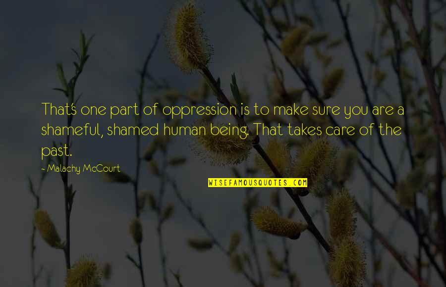 Being Sure Quotes By Malachy McCourt: That's one part of oppression is to make