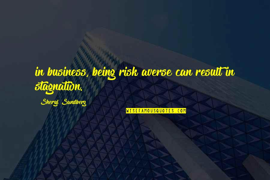 Being The Best We Can Be Quotes By Sheryl Sandberg: in business, being risk averse can result in