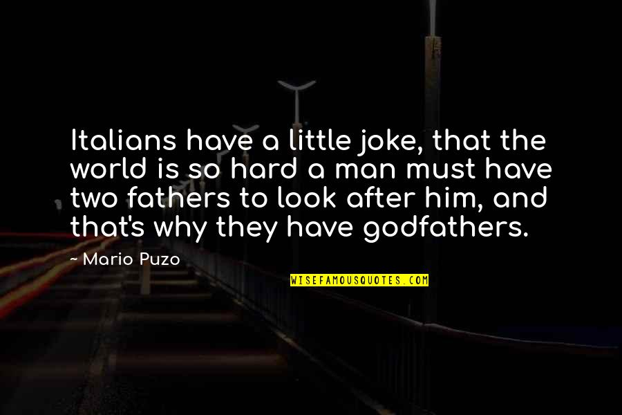 Being The Mother Of A Son Quotes By Mario Puzo: Italians have a little joke, that the world