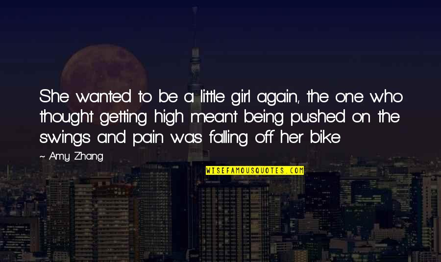 Being The Only One For You Quotes By Amy Zhang: She wanted to be a little girl again,