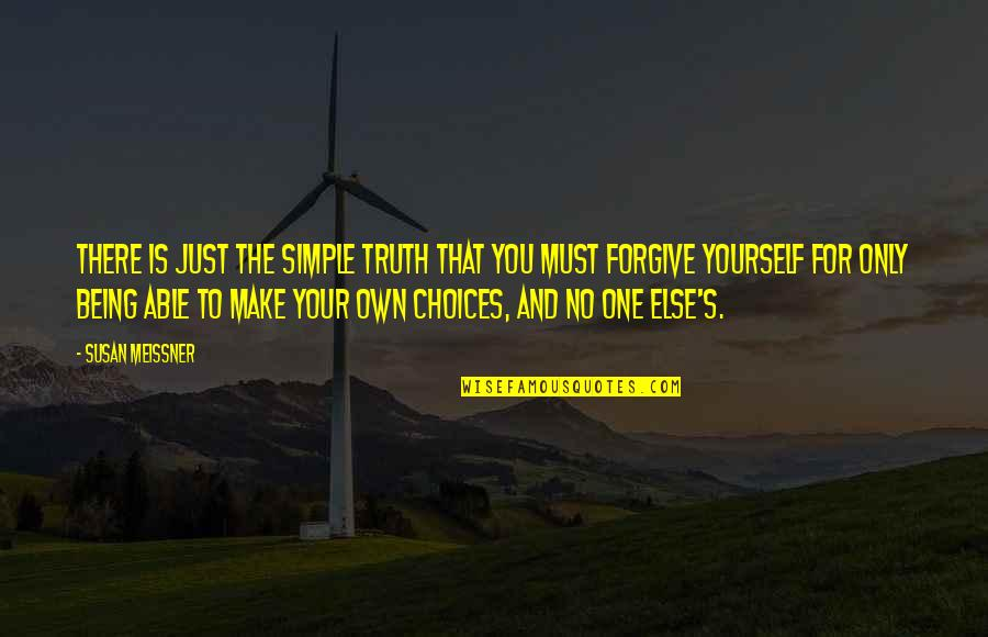 Being The Only One For You Quotes By Susan Meissner: There is just the simple truth that you