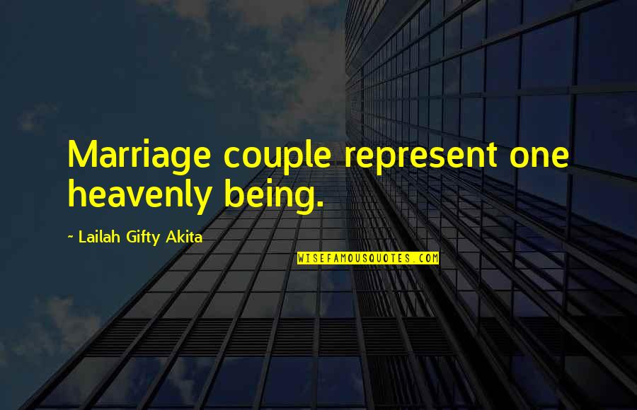 Being The Only One In A Relationship Quotes By Lailah Gifty Akita: Marriage couple represent one heavenly being.