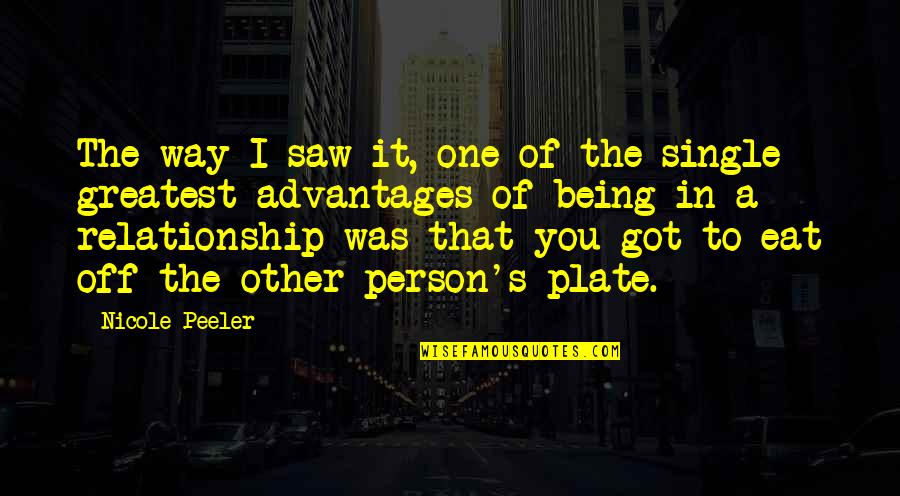 Being The Only One In A Relationship Quotes By Nicole Peeler: The way I saw it, one of the