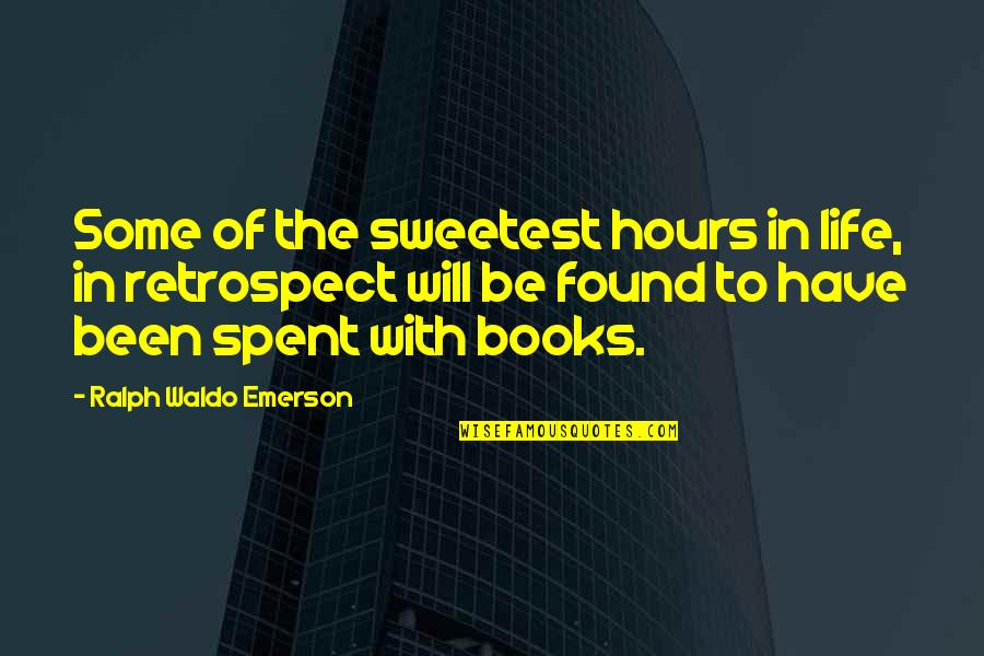 Being The Only One In A Relationship Quotes By Ralph Waldo Emerson: Some of the sweetest hours in life, in