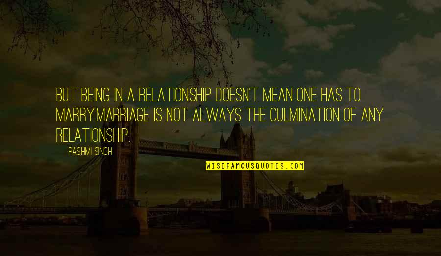 Being The Only One In A Relationship Quotes By Rashmi Singh: But being in a relationship doesn't mean one