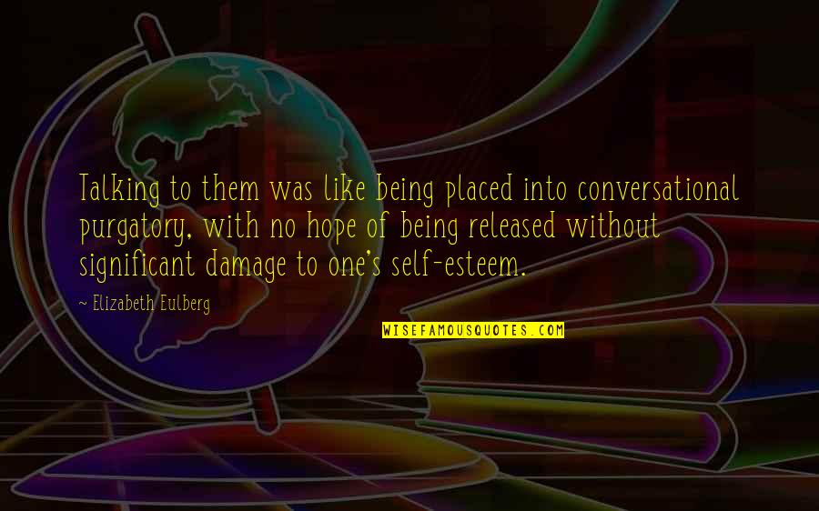 Being There For Your Significant Other Quotes By Elizabeth Eulberg: Talking to them was like being placed into