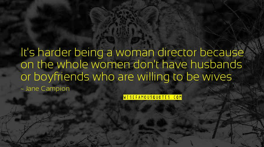 Being There For Your Wife Quotes By Jane Campion: It's harder being a woman director because on