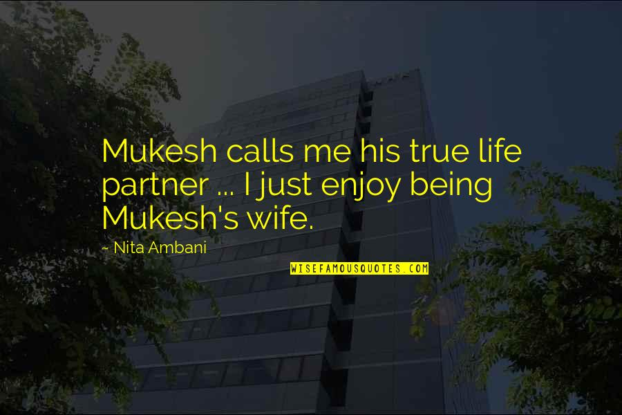 Being There For Your Wife Quotes By Nita Ambani: Mukesh calls me his true life partner ...