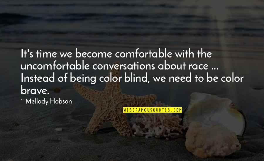 Being There In A Time Of Need Quotes By Mellody Hobson: It's time we become comfortable with the uncomfortable