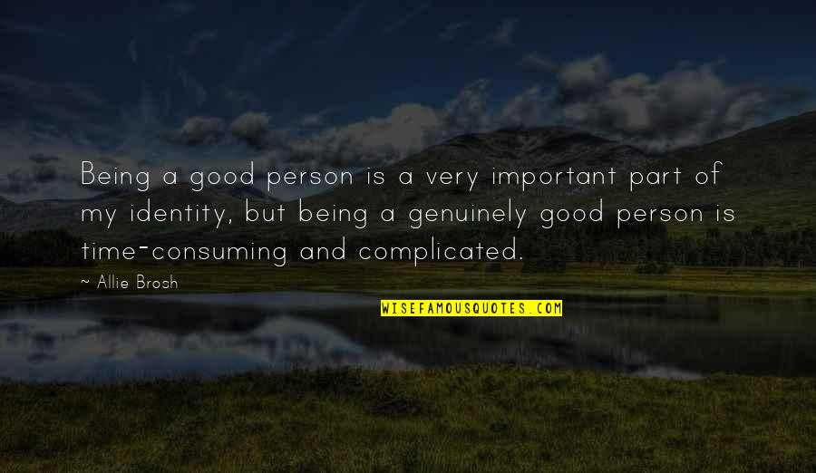 Being Too Good Of A Person Quotes By Allie Brosh: Being a good person is a very important