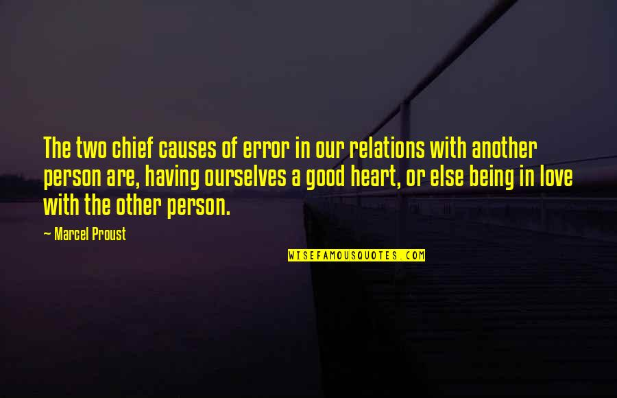 Being Too Good Of A Person Quotes By Marcel Proust: The two chief causes of error in our