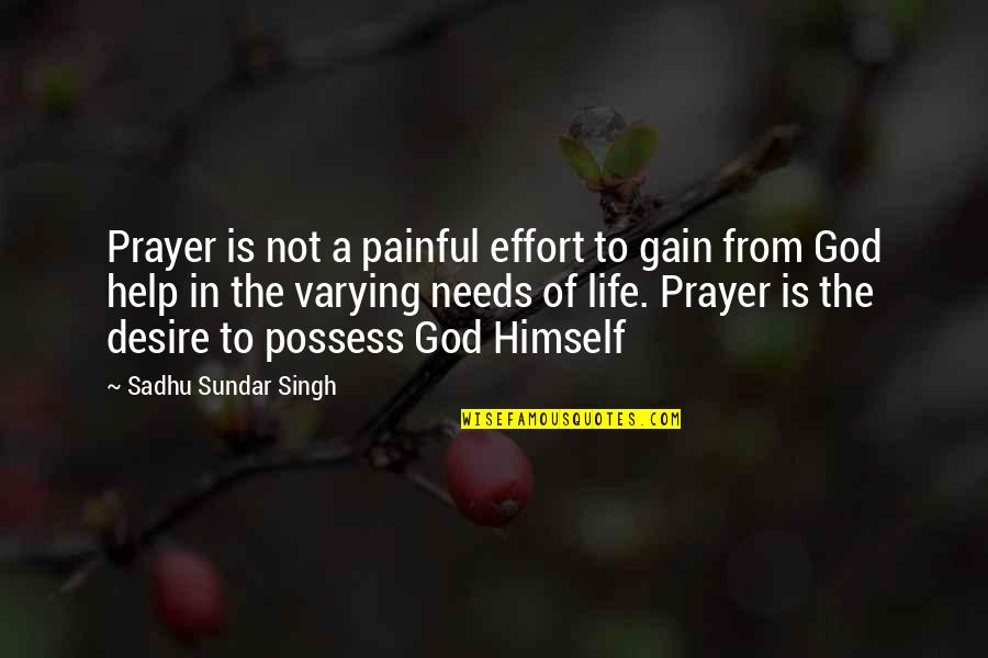 Being Tough In Sports Quotes By Sadhu Sundar Singh: Prayer is not a painful effort to gain