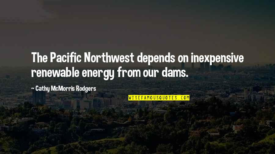 Being Ugly Duckling Quotes By Cathy McMorris Rodgers: The Pacific Northwest depends on inexpensive renewable energy