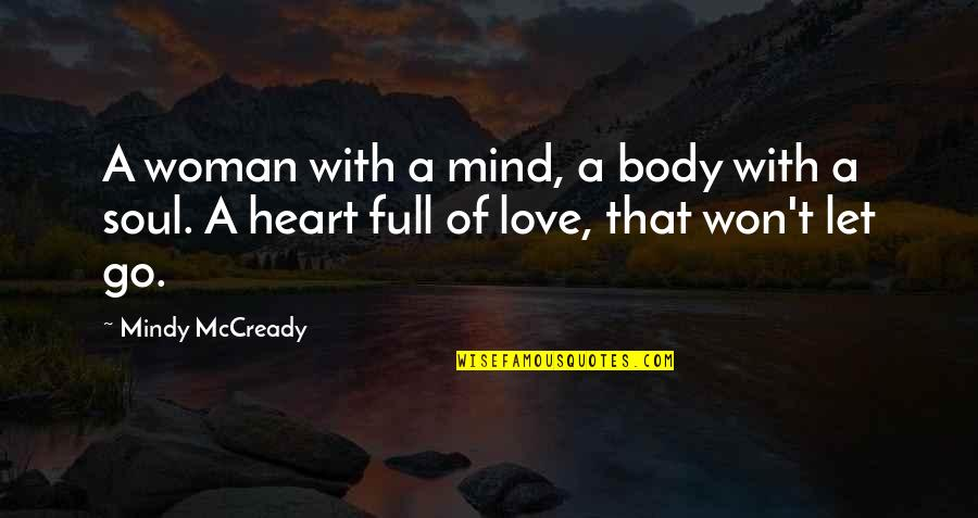 Being Unattached Quotes By Mindy McCready: A woman with a mind, a body with