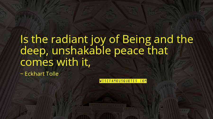 Being Unshakable Quotes By Eckhart Tolle: Is the radiant joy of Being and the