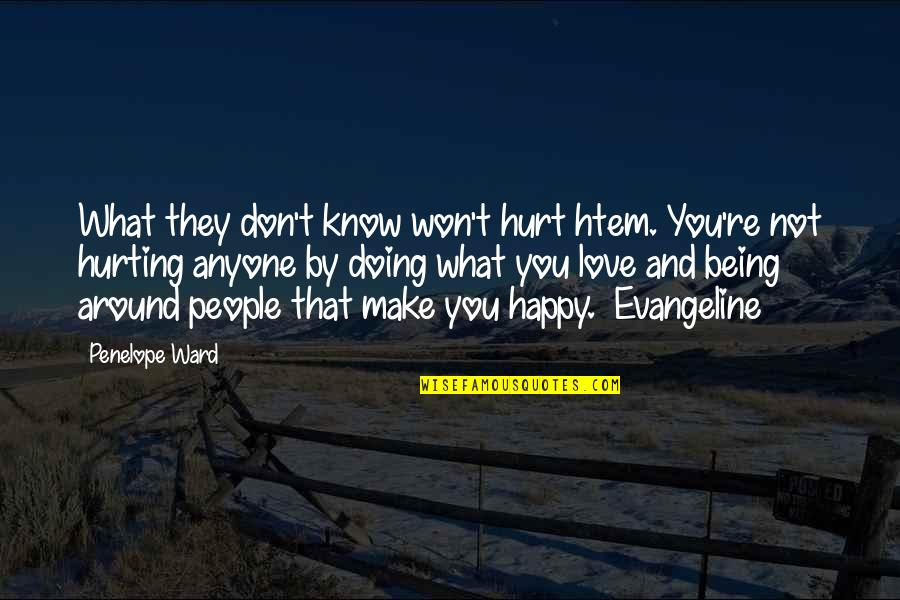 Being Very Happy Quotes By Penelope Ward: What they don't know won't hurt htem. You're