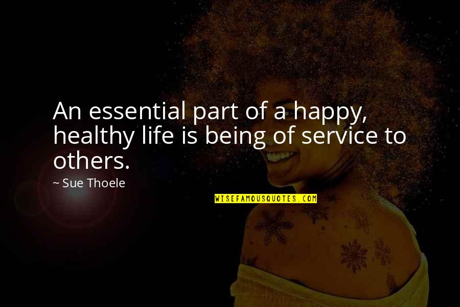 Being Very Happy Quotes By Sue Thoele: An essential part of a happy, healthy life