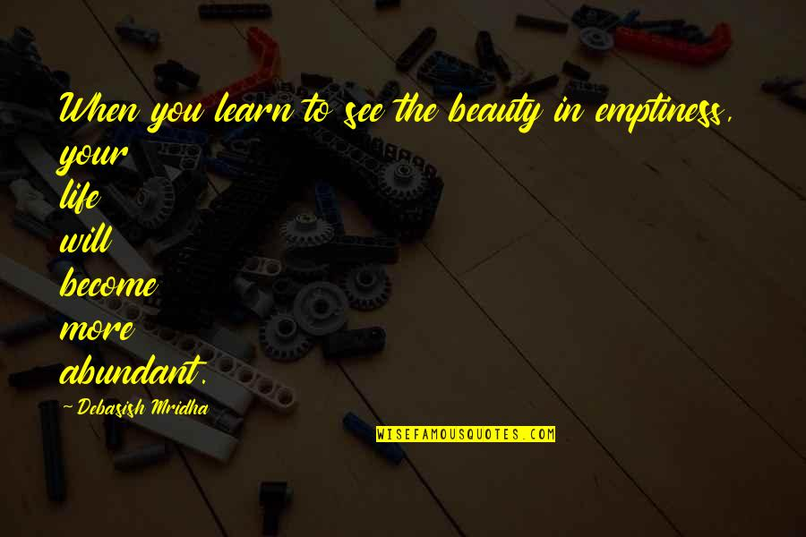 Being Weird And Happy Quotes By Debasish Mridha: When you learn to see the beauty in
