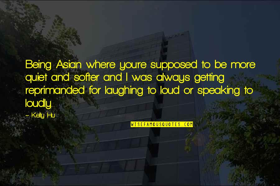 Being Where You Are Supposed To Be Quotes By Kelly Hu: Being Asian where you're supposed to be more