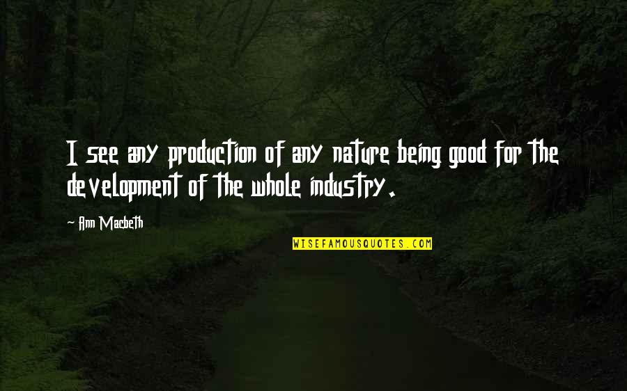 Being Whole Quotes By Ann Macbeth: I see any production of any nature being