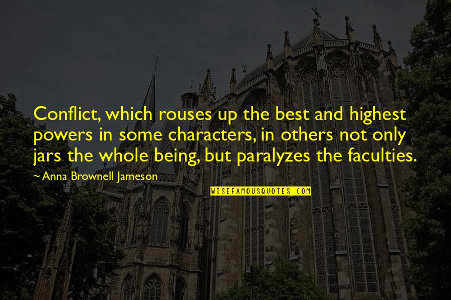 Being Whole Quotes By Anna Brownell Jameson: Conflict, which rouses up the best and highest