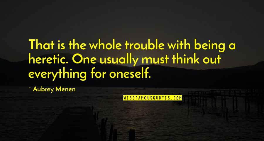 Being Whole Quotes By Aubrey Menen: That is the whole trouble with being a