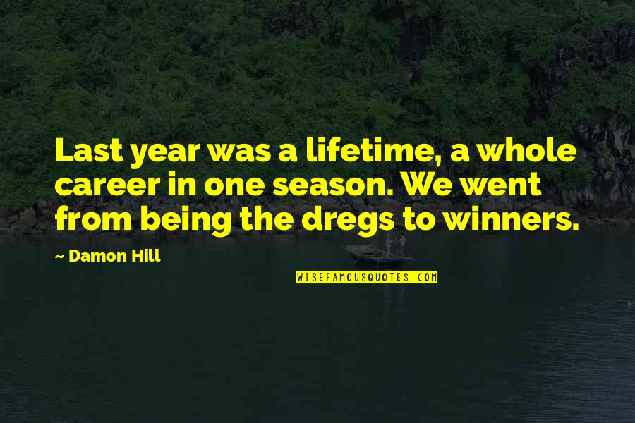 Being Whole Quotes By Damon Hill: Last year was a lifetime, a whole career