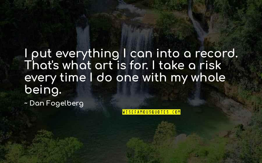 Being Whole Quotes By Dan Fogelberg: I put everything I can into a record.