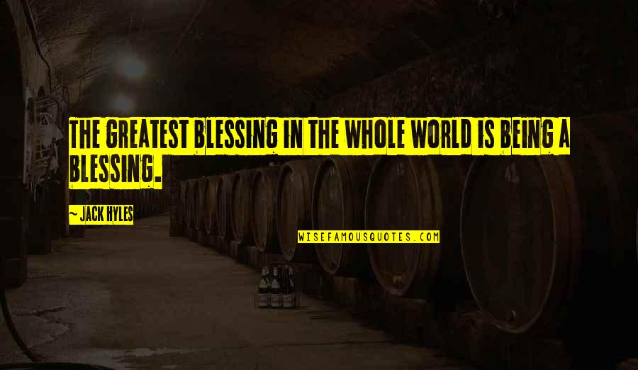 Being Whole Quotes By Jack Hyles: The greatest blessing in the whole world is